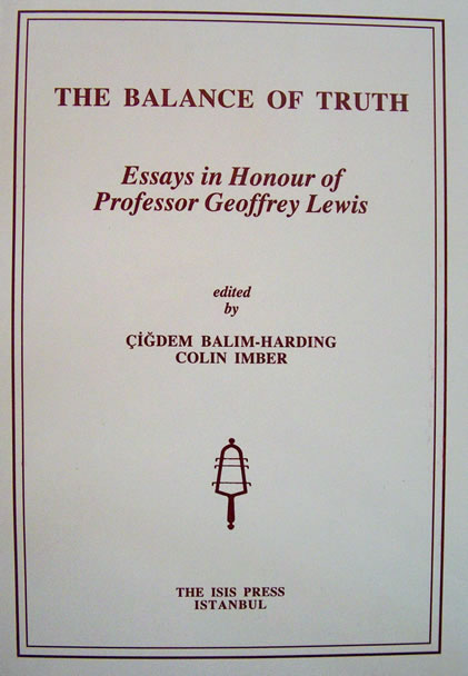 the balance of truth essays in honour of professor geoffrey lewis  the balance of truth essays in honour of professor geoffrey lewis <br> eds cigdem bal m harding and colin imber