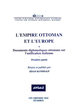 L'EMPIRE OTTOMAN ET L'EUROPE II Documents diplomatiques ottomans sur l'unification italienne