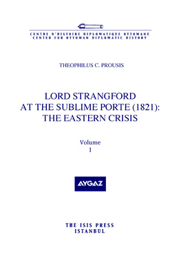 LORD STRANGFORD AT THE SUBLIME PORTE (1821): THE EASTERN CRISIS