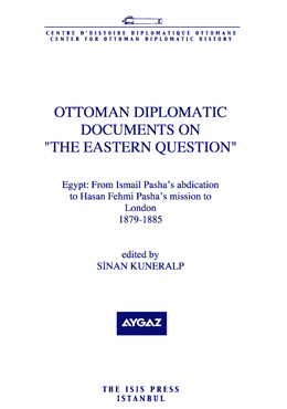 OTTOMAN DIPLOMATIC DOCUMENTS ON THE EASTERN QUESTION III Egypt: From Ismail Pasha's abdication