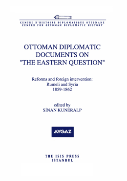 OTTOMAN DIPLOMATIC DOCUMENTS ON THE EASTERN QUESTION IV Reforms and foreign intervention