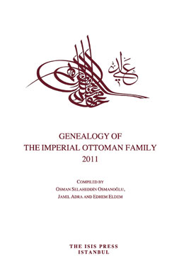 GENEALOGY OF THE IMPERIAL OTTOMAN FAMILY