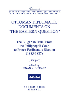 OTTOMAN DIPLOMATIC DOCUMENTS ON THE EASTERN QUESTION V The Bulgarian Issue