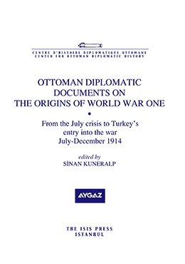 OTTOMAN DIPLOMATIC DOCUMENTS ON THE ORIGINS OF WORLD WAR ONE VIII