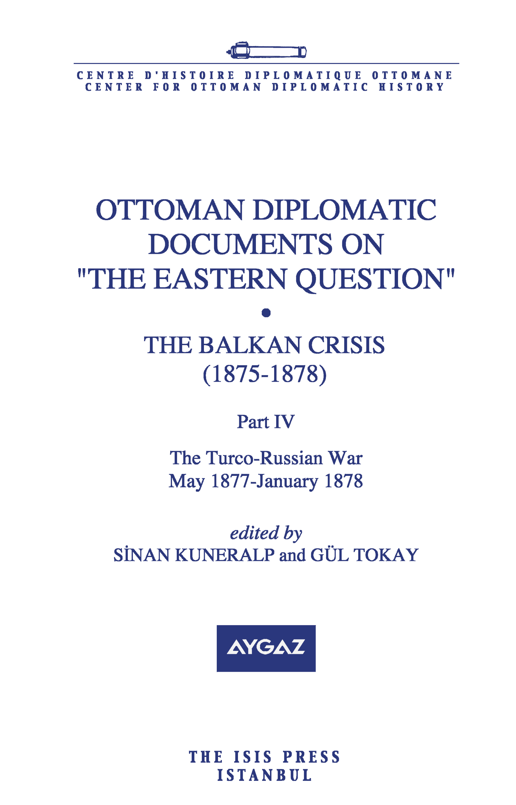 OTTOMAN DIPLOMATIC DOCUMENTS ON THE EASTERN QUESTION X THE BALKAN CRISIS 1875-1878 Part four