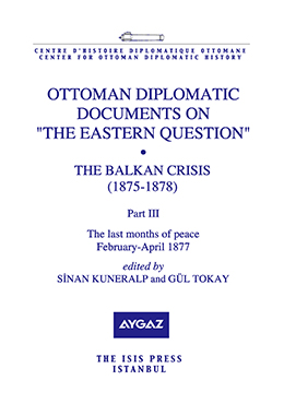 OTTOMAN DIPLOMATIC DOCUMENTS ON THE EASTERN QUESTION IX THE BALKAN CRISIS 1875-1878 Part three