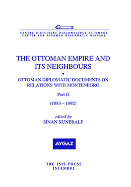 THE OTTOMAN EMPIRE AND ITS NEIGHBOURS IIb OTTOMAN DIPLOMATIC DOCUMENTS ON RELATIONS WITH MONTENEGRO