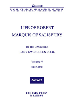 LIFE OF ROBERT MARQUIS OF SALISBURY BY HIS DAUGHTER LADY GWENDOLEN CECIL VOL. V 1892-1898
