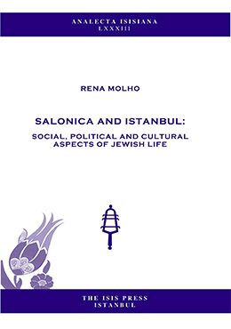 SALONICA AND ISTANBUL: SOCIAL, POLITICAL AND CULTURAL ASPECTS OF JEWISH LIFE