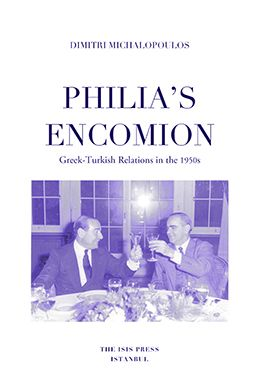 PHILIA'S ENCOMION Greek-Turkish Relations in the 1950s