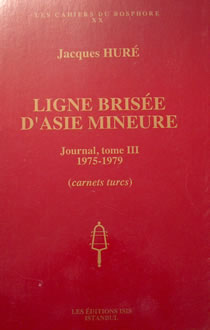LIGNE BRISÉE D'ASIE MINEURE, Journal, tome III 1975-1979. (carnets turcs)