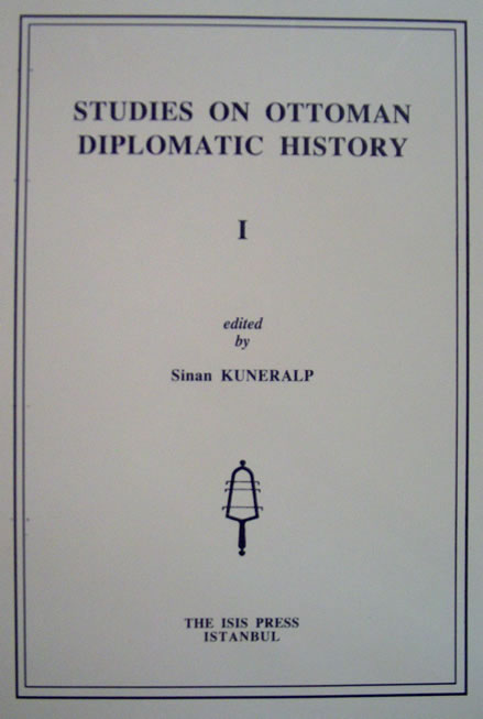 STUDIES ON OTTOMAN DIPLOMATIC HISTORY (I), <br>
