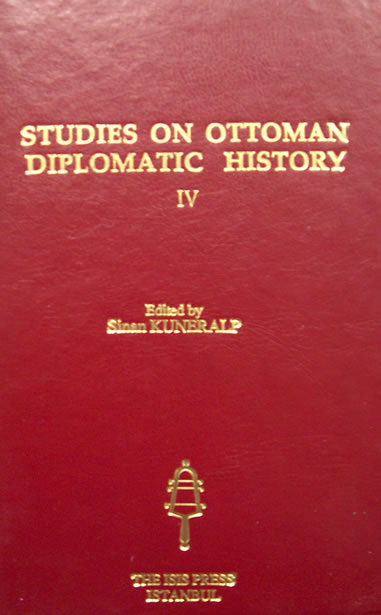 STUDIES ON OTTOMAN DIPLOMATIC HISTORY,<br>