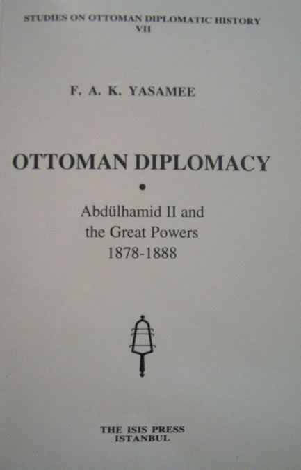 OTTOMAN DIPLOMACY: Abdulhamit II and the Great Powers 1878-1888